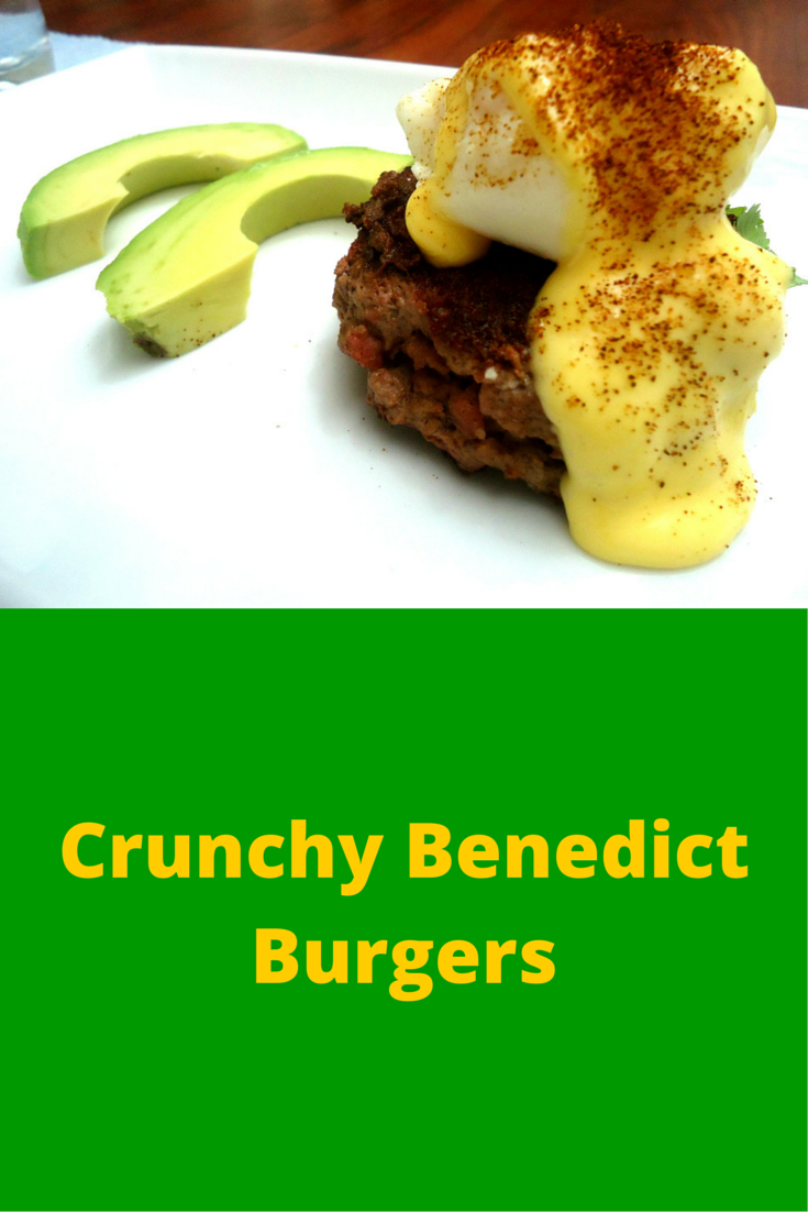 Crunchy Benedict Burgers - good for lunch, a must try! #PaleoFood #PaleoLunch #PaleoRecipe #Paleo #ProudtobePaleo